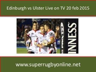 Edinburgh vs ulster live on tv 20 feb 2015