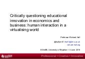 Critically questioning educational innovation in economics and business: human interaction in a virtualising world