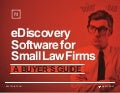 eDiscovery Software for Small Law Firms: A Buyer's Guide