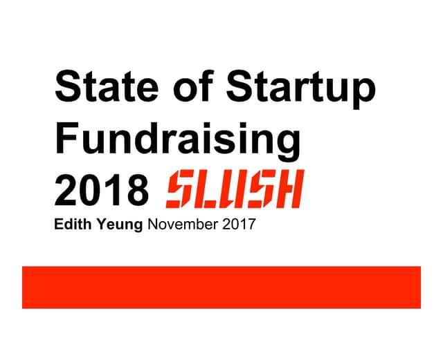 State of Startup Fundraising 2018 - Edith Yeung @ Slush