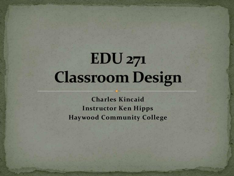 Classroom Design Essay : Edu classroom design powerpoint final project