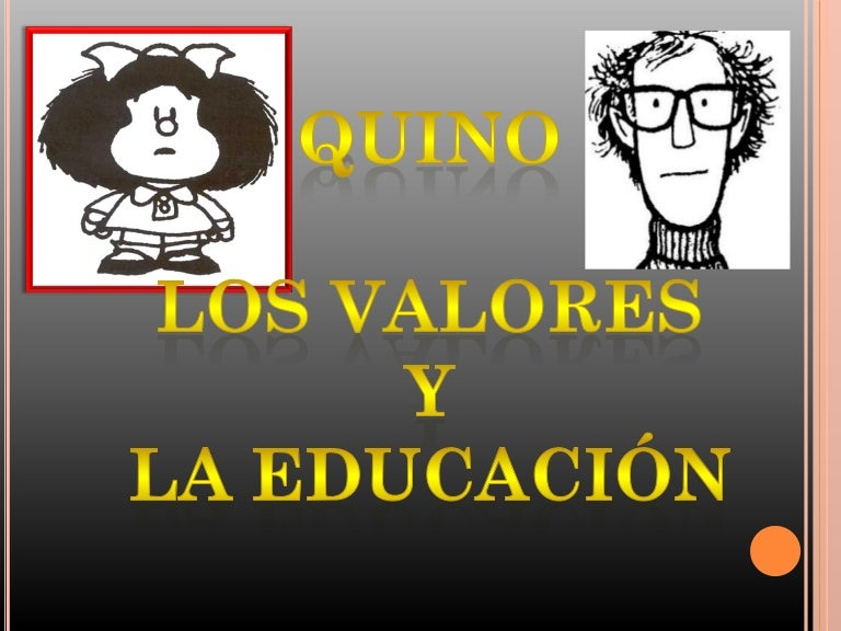 Educacion Y Valores Quino