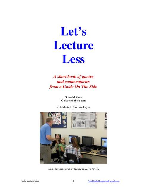 Educaiton lets lecture less. steve mc crea