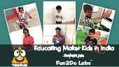 Fun2Do Labs : Educating Maker Kids in India
