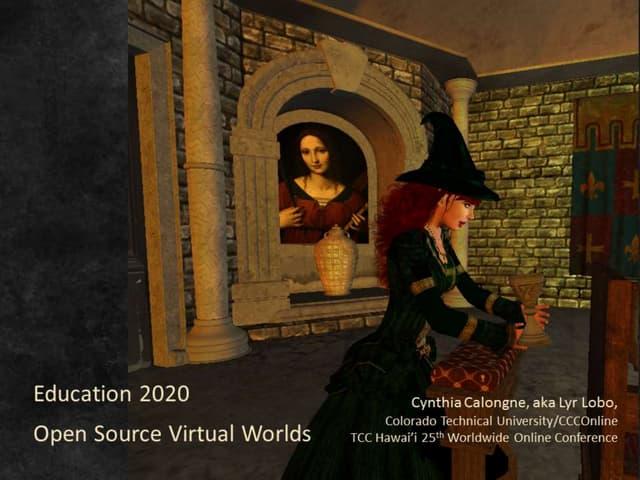 Education 2020 open source virtual worlds lyr lobo