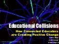Educational Collisions: How Connected Educators Are Creating Positive Change #CanFlip14