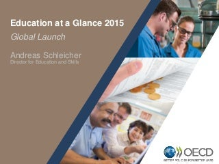 Education at a Glance 2015 - Global Launch