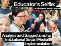Educator's Selfie: Analysis and Suggestions for Institutional Social Media Implementation