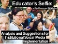 Educators Selfie: Analysis and Suggestions for Institutional Social Media Implementation