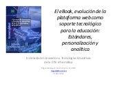 El eBook, evolución de la plataforma web como soporte tecnológico para la educación: Estándares, personalización y analítica