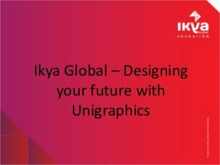 unigraphics ikya global education unigraphics designer resume