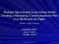 Student Recruitment in an Online World: Marketing Communications in a World without Paper