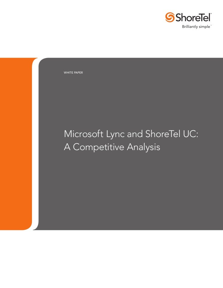 Microsoft Lync and ShoreTel UC CompetitiveAnalysis – Microsoft Competitive Analysis