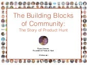 The Building Blocks of Community: The Story of Product Hunt (Presenting at #EETN)