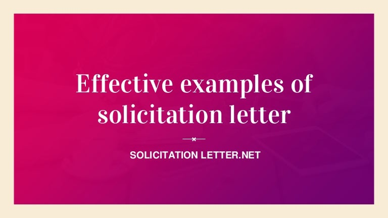 Effective examples of solicitation letter effectiveexamplesofsolicitationletter 170105152051 thumbnail 4gcb1483629684 spiritdancerdesigns Gallery