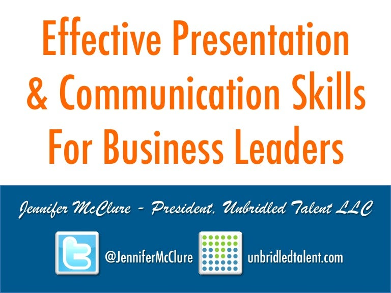 Effectivepresentationcommunicationskillsforbusinessleaders-Jennifermcclure-September2013-130918171533-Phpapp02-Thumbnail-4.Jpg?Cb=1379525654