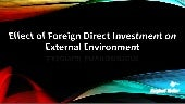 Effect of Foreign Direct Investment (FDI) on external environment