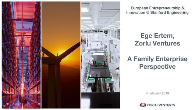 Ege Ertem - Zorlu Ventures - Family Enterprises in Turkey - Stanford Engineering - 4 Feb 2019