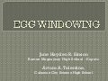 Egg Windowing