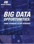 Big Data Opportunites: Think Forward To  Big Rewards
