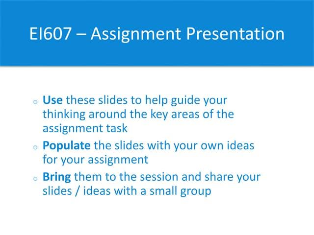Ei607   assignment presentation prompts