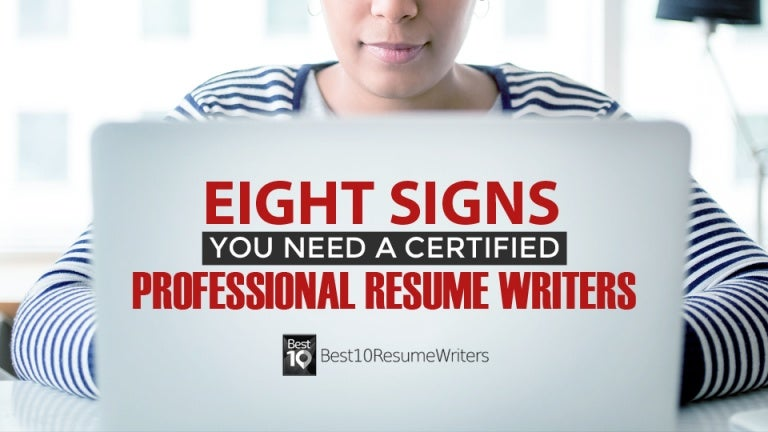 Eight Signs You Need A Certified Professional Resume Writer