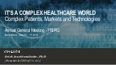 It's a Complex Healthcare World: Complex Patients, Markets and Technologies
