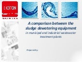 EKOTON Industrial Group. A comparison between the sludge dewatering equipment in municipal and industrial wastewater treatment plants