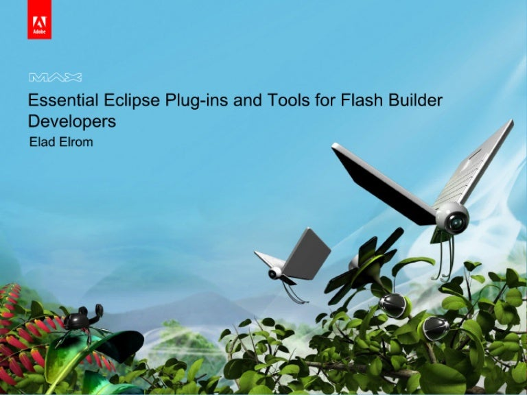 Essential Eclipse Plug-ins and Tools for Flash Builder Developers