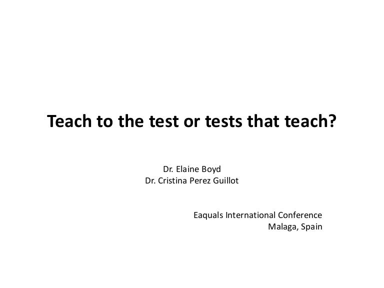 Dr Elaine Boyd & Dr Cristina Perez-Guillot: Teach to the test or test…