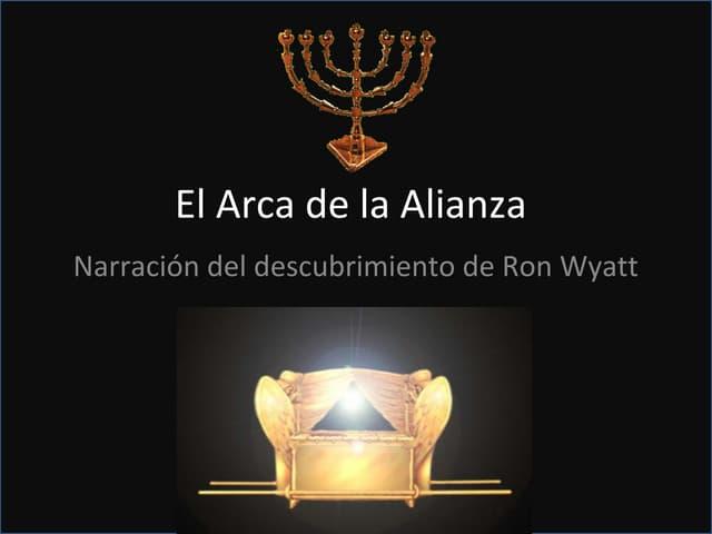 El descubimiento del Arca de la Alianza  por Ron Wyatt