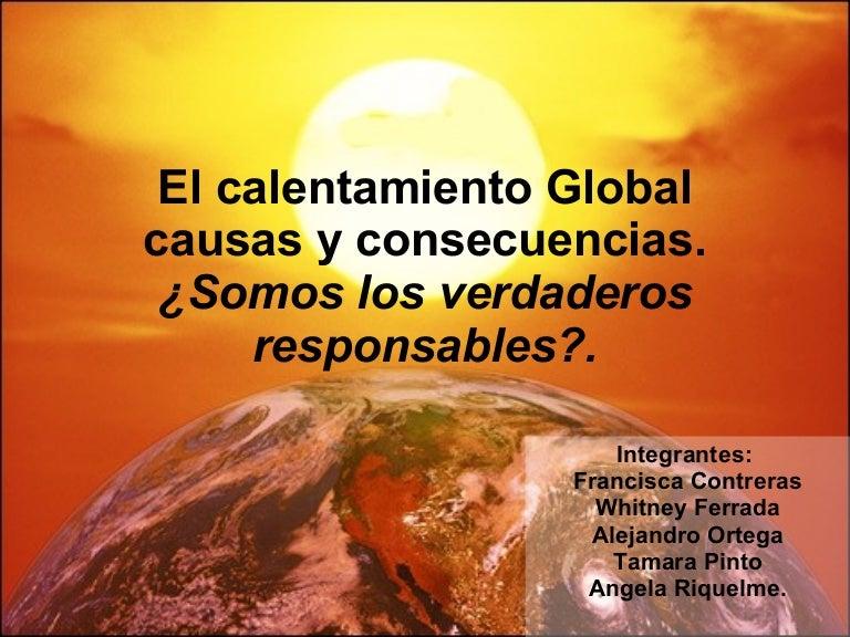 El Calentamiento Global Causas Y Consecuencias