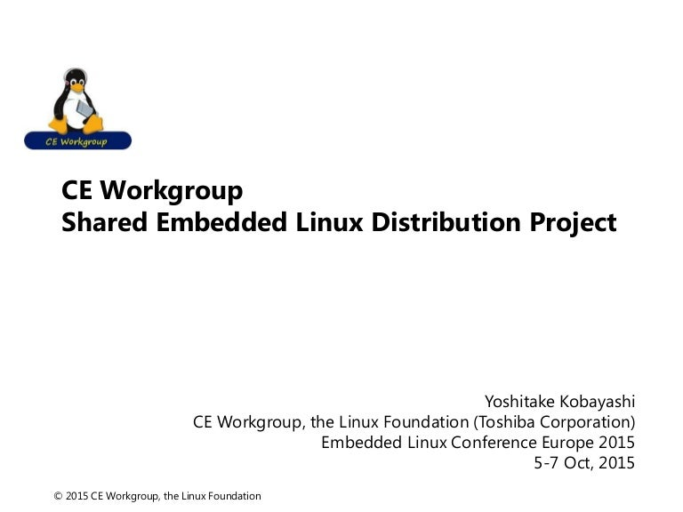 CE Workgroup Shared Embedded Linux Distribution Project
