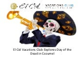 El Cid Vacations Club Explores Day of the Dead in Cozumel
