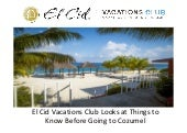 El Cid Vacations Club Looks at Things to Know Before Going to Cozumel
