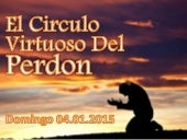 El Circulo Virtuoso del Perdon