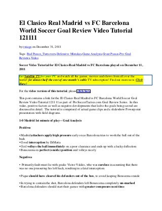 El Clasico Real Madrid vs FC Barcelona World Soccer Goal Review Video Tutorial 121111