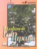 El cultivo de la papaya carica pubences