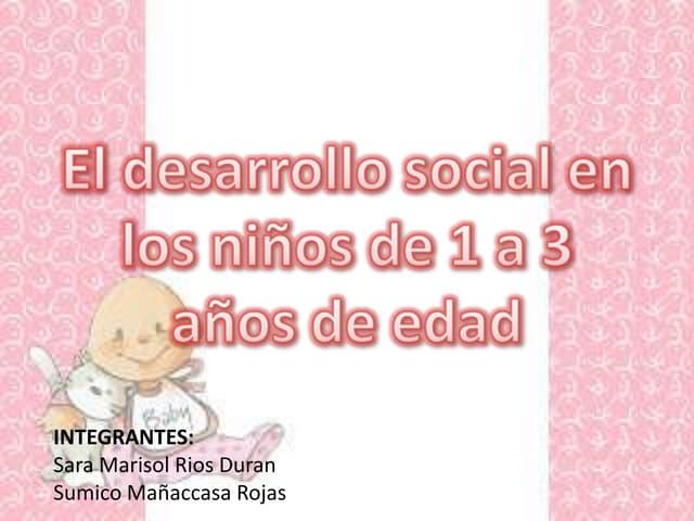 El desarrollo social en los niños de 1a 3 años de edad