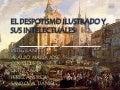 El despotismo ilustrado y sus intelectuales 2[1]