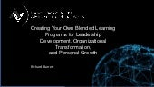 Creating Your Own Blended Learning Programs for Leadership Development, Organizational Transformation, and Personal Growth