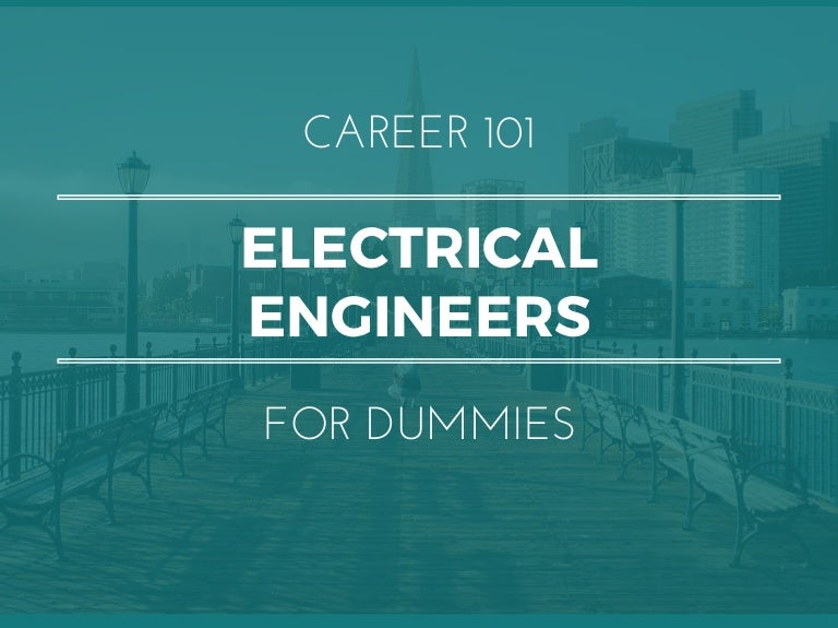 Electrical Engineers for Dummies | What You Need To Know In 15 Slides