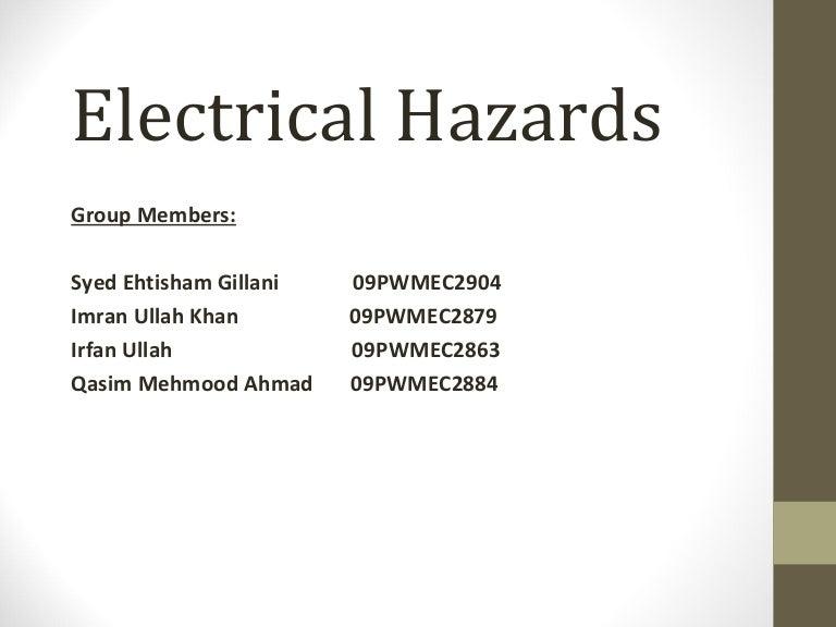 Electrical hazards.