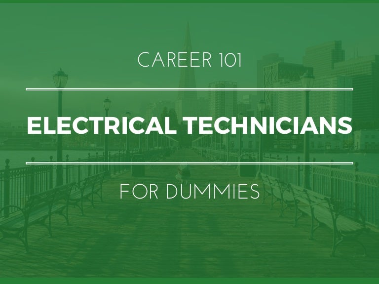 Electrical Technicians for Dummies | What You Need To Know In 15 Slid…
