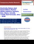 Electricity Meters And Smart Meters Market - Global Industry Analysis, Size, Share, Growth, Trends And Forecast, 2012 - 2018