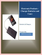 Electronic Products - Charger Batteries and Cases