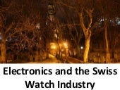 Electronics and the swiss watch industry