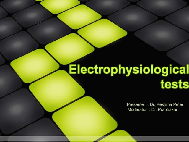 Electrophysiological tests