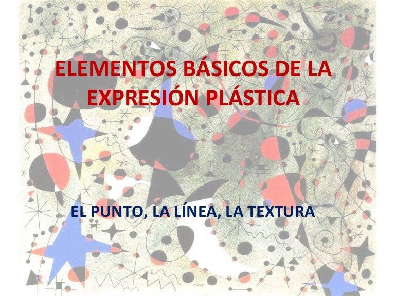 Elementos visuales de la expresión plástica punto, linea