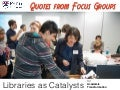 Libraries as Catalysts for Academic Transformation - Quotes